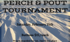 Perch & Pout Tournament *Saturday, February 15*