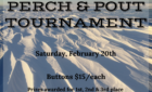 Perch & Pout Tournament *Saturday, February 20*